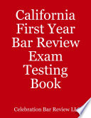 California First Year Bar Review Exam Testing Book