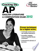 Cracking the AP English Literature   Composition Exam  2012