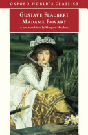 Madame Bovary : Provincial Manners by Gustave Flaubert