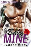 Baby Mine  Dark   Dirty  A Secret Baby Romance