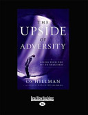 The Upside of Adversity  Rising from the Pit to Greatness  Large Print 16pt
