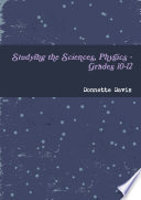 Studying the Sciences  Physics   Grades 10 12