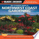 Black   Decker The Complete Guide to Northwest Coast Gardening