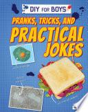Pranks  Tricks  and Practical Jokes
