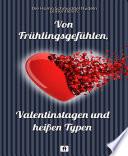 Von Fr Hlingsgef Hlen Valentinstagen Und Heissen Typen