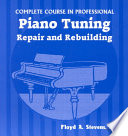Complete Course in Professional Piano Tuning  Repair  and Rebuilding