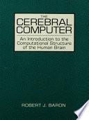 The Cerebral Computer