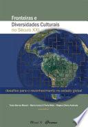 Fronteiras e diversidades culturais no século XXI : desafios para o reconhecimento no estado global