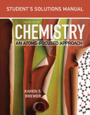 Student s Solutions Manual  For Chemistry  An Atoms Focused Approach