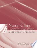 Nurse Client Communication  A Life Span Approach