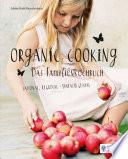 Organic Cooking   Das Familienkochbuch