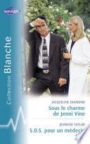 Sous le charme de Jenni Vine - S.O.S pour un médecin (Harlequin Blanche)