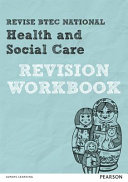 Revise Btec National Health and Social Care Revision Workbook