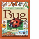 The Kids Canadian Bug Book