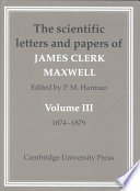 The Scientific Letters And Papers Of James Clerk Maxwell  book