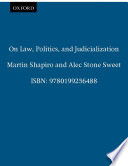 On Law  Politics  and Judicialization