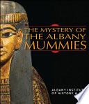 The Mystery of the Albany Mummies