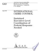 International Crime Control Sustained Executivelevel Coordination Of Federal Response Needed Report To The Honorable Ben Nighthorse Campbell U S Senate
