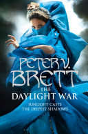 The Daylight War  The Demon Cycle  Book 3  V Brett The Daylight War Is Book