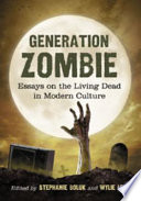 Generation Zombie Their Popularity Today Zombies Are Epidemic Their
