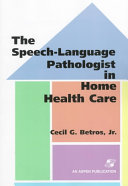 The Speech Language Pathologist In Home Health Care