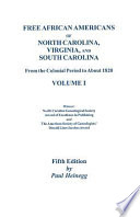 Free African Americans Of North Carolina Virginia And South Carolina From The Colonial Period To About 1820