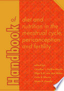 Handbook of Diet and Nutrition in the Menstrual Cycle  Periconception and Fertility
