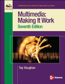 Multimedia  Making it Work  Seventh Edition