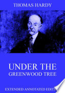 Under The Greenwood Tree (Annotated Edition)