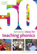 50 Fantastic Ideas for Teaching Phonics