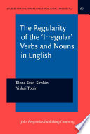 The Regularity of the  Irregular  Verbs and Nouns in English