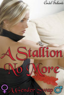 A Stallion No More  rough sex  forced sex  dubcon  gender swap  sexy romance  body swap  first time anal
