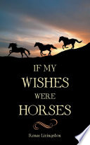 If My Wishes Were Horses