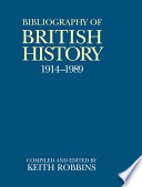 A Bibliography of British History  1914 1989