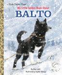 My Little Golden Book About Balto Book