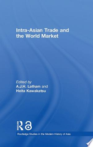 Intra-Asian Trade and the World Market - ISBN:9781134194070