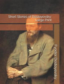 Short Stories of Dostoyevsky: Large Print At The Short Story As With