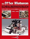 Das Porsche 911er Motoren Schrauberhandbuch   Reparieren und Optimieren leicht gemacht