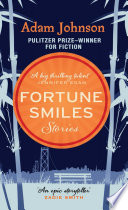 Fortune Smiles: Stories by Adam Johnson