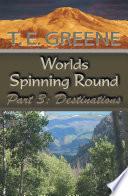 Worlds Spinning Round