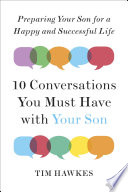 Ten Conversations You Must Have With Your Son : hawkes shows parents of tween and teen boys...