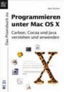 Das Praxisbuch zum Programmieren unter Mac OS X