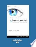 The God Who Risks  Large Print 16pt
