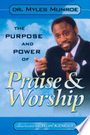 Ebook The Purpose and Power of Praise and Worship Epub Myles Munroe Apps Read Mobile