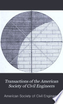 Transactions Of The American Society Of Civil Engineers book