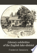 Literary Celebrities of the English Lake district