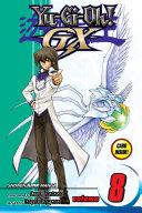Yu-Gi-Oh! GX, Vol. 8 : to begin and reggie mackenzie's father,...