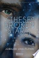 These Broken Stars  Jubilee und Flynn