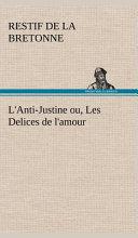 L Anti Justine ou  Les Delices de l amour