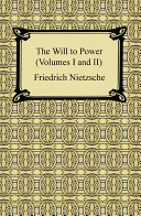 The Will to Power  Volumes I and II